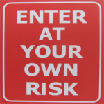 Enter At Your Own Risk Sign 1