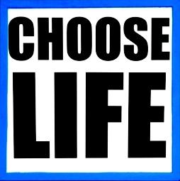 Choose life 444