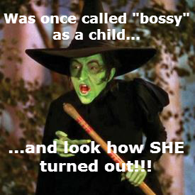 Wicked Witch - Ban Bossy