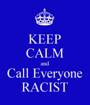 keep-calm-and-call-everyone-racist