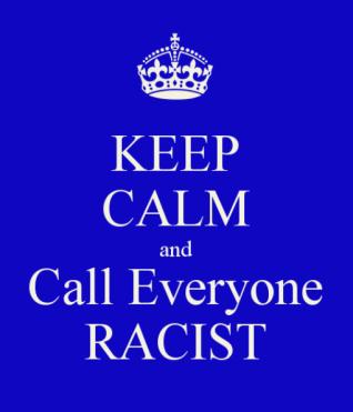 keep-calm-and-call-everyone-racist