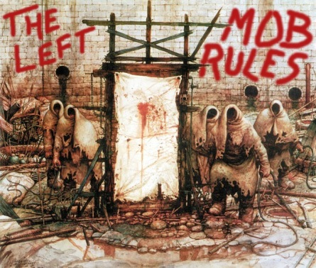 Mob Rules - The Left